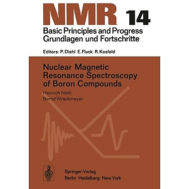 Nuclear Magnetic Resonance Spectroscopy of Boron Compounds (NMR Basic Principles and Progress) (9783642667596)