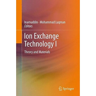 Ion Exchange Technology I: Theory and Materials (9789400716995)