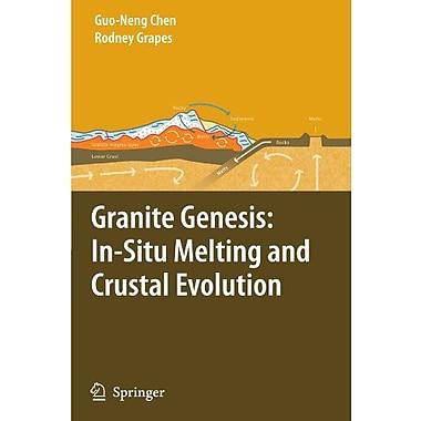 Granite Genesis: In-Situ Melting and Crustal Evolution (9789048174690)