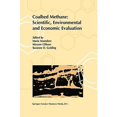 Coalbed Methane: Scientific, Environmental and Economic Evaluation, Used Book (9789048152179)