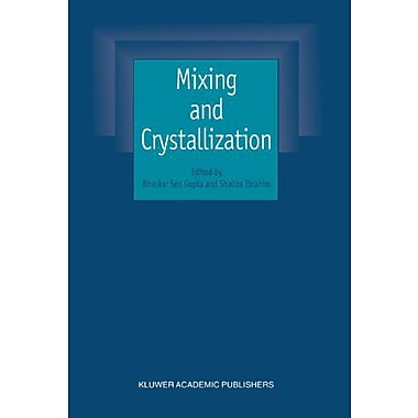 Mixing and Crystallization: Selected papers from the International Conference on Mixing and Crystalliz, New Book (9789048154104)