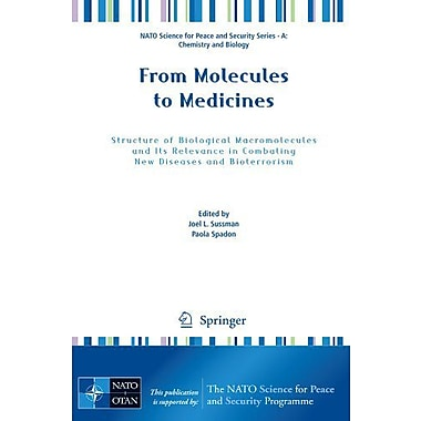 From Molecules to Medicines: Structure of Biological Macromolecules and Its Relevance in Combating Ne, Used Book (9789048123384)