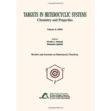 Targets in Heterocyclic Systems Volume 6: Chemistry and Properties(Reviews and Accounts on Heterocycli, New Book (9788886208239)