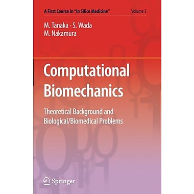 Computational Biomechanics: Theoretical Background and Biological/Biomedical Problems(A First Course i, New Book (9784431540724)