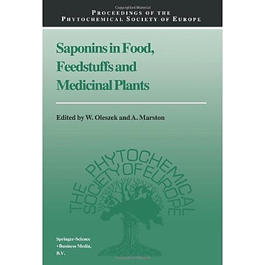 Saponins in Food, Feedstuffs and Medicinal Plants (Proceedings of the Phytochemical Society of Europe), New Book (9789048153411)
