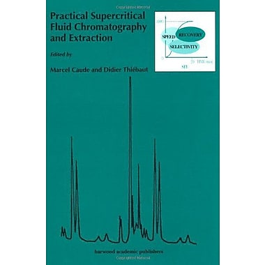 Practical Supercritical Fluid Chromatography and Extraction (Chromatography: Principles and Practice), New Book (9789057024092)