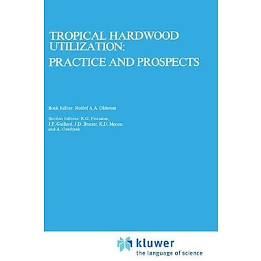 Tropical Hardwood Utilization: Practice and Prospects (Forestry Sciences), New Book (9789024725816)