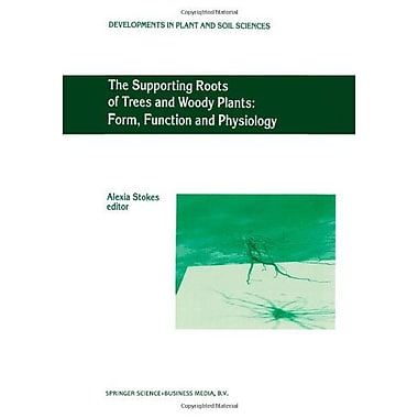 The Supporting Roots of Trees and Woody Plants: Form, Function and Physiology(Developments in Plant an, New Book (9789048153183)