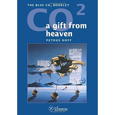 CO2: a gift from heaven: The blue CO2 booklet (9789059724723)