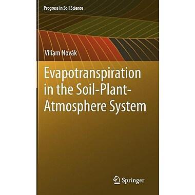 Evapotranspiration in the Soil-Plant-Atmosphere System (Progress in Soil Science), Used Book (9789400738393)