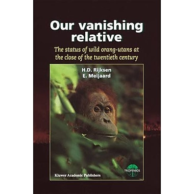 Our Vanishing Relative: The Status of Wild Orang-Utans at the Close of the Twentieth Century, Used Book (9789048152391)