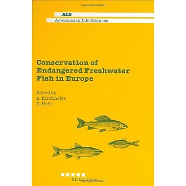 Conservation of Endangered Freshwater Fish in Europe (Advances in Life Sciences), New Book (9780444861078)