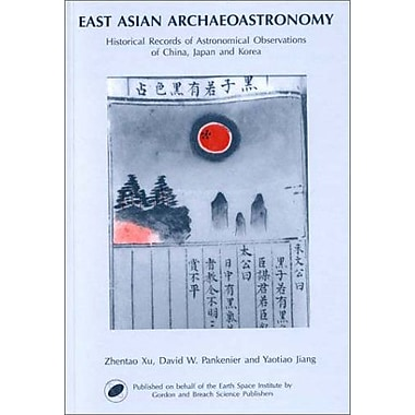 East-Asian Archaeoastronomy: Historical Records of Astronomical Observations of China, Japan and Kore (9789056993023)