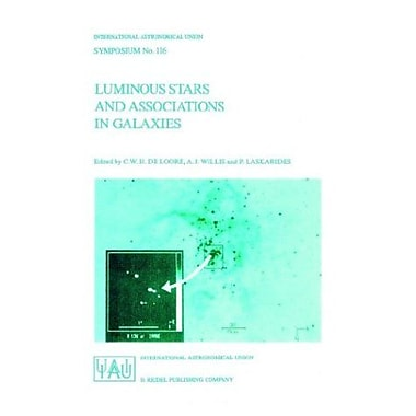 Luminous Stars and Associations in Galaxies (International Astronomical Union Symposia), Used Book (9789027722720)
