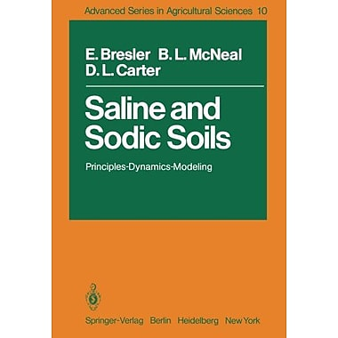 Saline and Sodic Soils: Principles-Dynamics-Modeling (Advanced Series in Agricultural Sciences) (9783642683268)