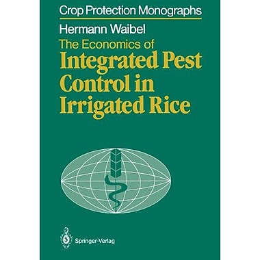 The Economics of Integrated Pest Control in Irrigated Rice: A Case Study from the Philippines(Crop Pro, New Book (9783642713217)