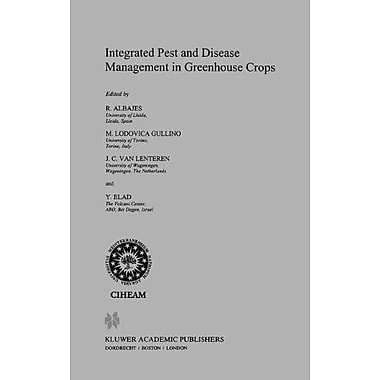Integrated Pest and Disease Management in Greenhouse Crops (Developments in Plant Pathology) (9789048151882)