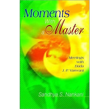 Moments with a Master: Meetings with Dada J. P. Vaswani, New Book (9788120724594)