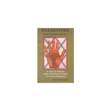 Palmistry, How to Master It?: A Gist of Indian & Western Systems of Hand Reading, New Book (9788173862212)
