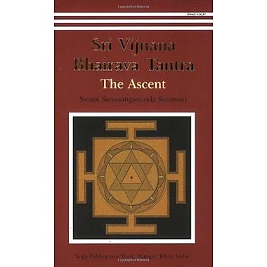 Sri Vijnana Bhairava Tantra: The Ascent (9788186336328)