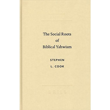 The Social Roots of Biblical Yahwism(Studies in Biblical Literature) (Studies in Biblical Literature(S (9789004130555)