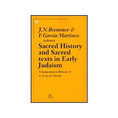 Sacred History and Sacred Texts in Early Judaism A Symposium in Honour of A.S. van der Woude(Contribut, New Book (9789039000151)