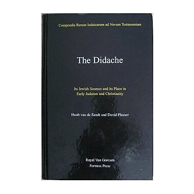 The Didache: Its Jewish sources and its place in early Judaism and Christianity(Compendia rerum Iudai, Used Book (9789023237631)