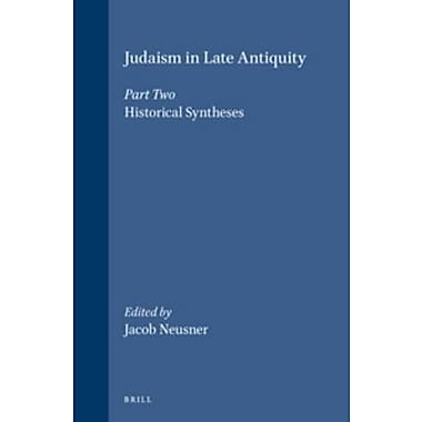 Judaism in Late Antiquity, Part Two: Historical Syntheses(Hand of Oriental Studies/Handbuch Der Orien, Used Book (9789004101302)