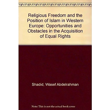 Religious Freedom and the Position of Islam in Western Europe Opportunities and Obstacles in the Acqui, New Book (9789039000656)