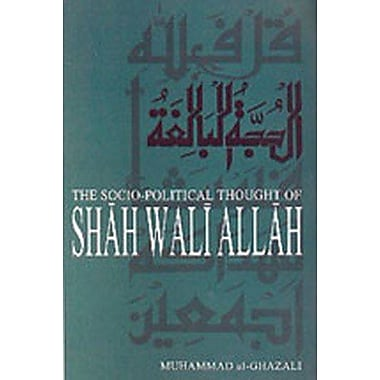 The Socio Political Thought of Shah Wali Allah, New Book (9788174353603)