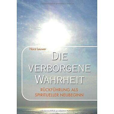 Die Verborgene Wahrheit (German Edition) (9783839147610)
