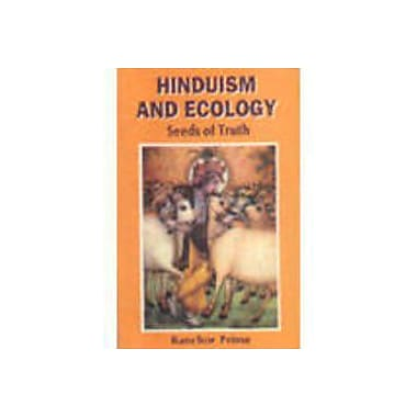 Hinduism and Ecology: Seeds of Truth, New Book (9788120812499)