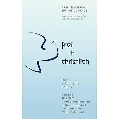frei + christlich (German Edition), New Book (9783837043075)