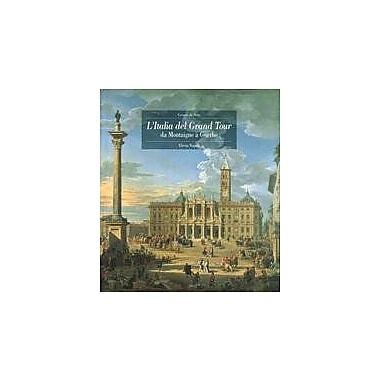 L'Italia Del Grand Tour DA Montaigne a Goethe (Italian Edition), New Book (9788843542215)