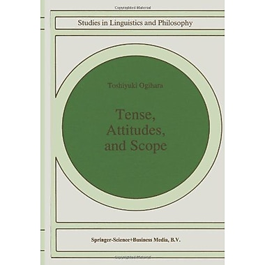 Tense, Attitudes, and Scope (Studies in Linguistics and Philosophy) (9789048146406)