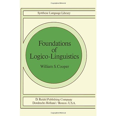 Foundations of Logico-Linguistics: A Unified Theory of Information, Language, and Logic(Studies in Lin, New Book (9789027708762)