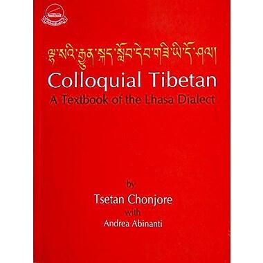 Colloquial Tibetan A Textbook of the Lhasa Dialect, New Book (9788186470305)