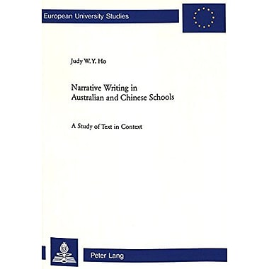 Narrative Writing in Australian and Chinese Schools: A Study of Text in Context, New Book (9783906768809)