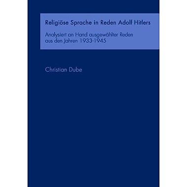 ReligiOse Sprache in Reden Adolf Hitlers (German Edition), New Book (9783833413391)