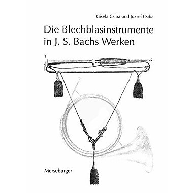 Die Blechblasinstrumente in Johann Sebastian Bachs Werken (German Edition), New Book (9783875372601)