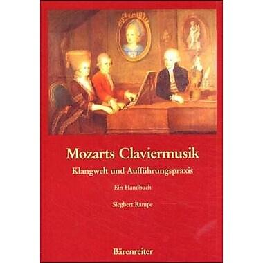 Mozarts Claviermusik: Klangwelt und Auffuhrungspraxis : ein Handbuch (German Edition), Used Book (9783761811801)