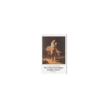 Das Leben der heiligen Jungfrau Maria: Nach den Visionen der Augustinerin von Dulmen(Gesammelte Werke (9783717109617)
