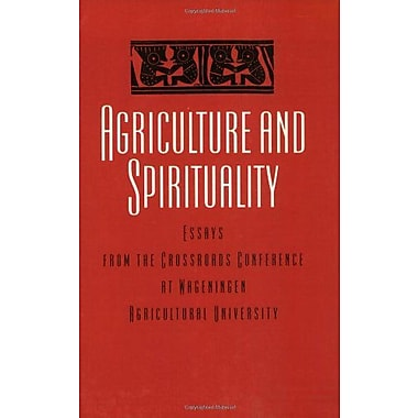 Agriculture and Spirituality: Inter(Agri)Cultural Dialogue: Essay from the Crossroads Conference at Wa, New Book (9789062249800)