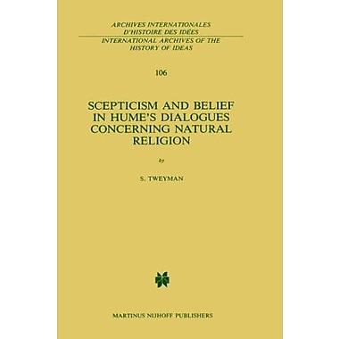 Scepticism and Belief in Hume's Dialogues Concerning Natural Religion(International Archives of the H, Used Book (9789024730902)