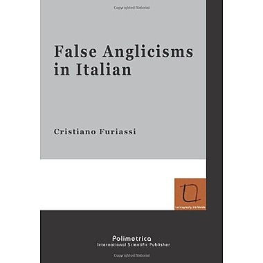 False Anglicisms in Italian (9788876992032)