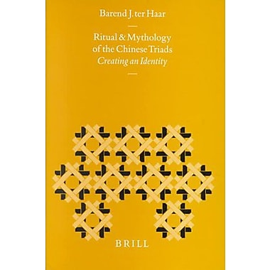 Ritual and Mythology of the Chinese Triads: Creating an Identity (Sinica Leidensia, V. 43), Used Book (9789004110632)