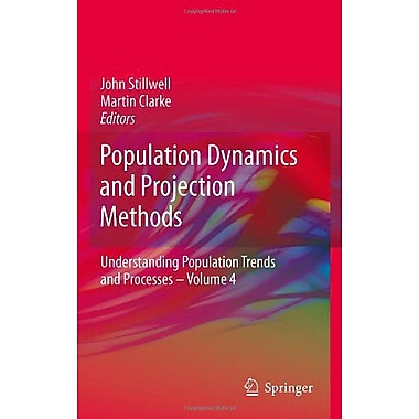 Population Dynamics and Projection Methods (Understanding Population Trends and Processes) (9789048189298)