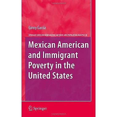 Mexican American and Immigrant Poverty in the United States(The Springer Series on Demographic Method, Used Book (9789400705388)