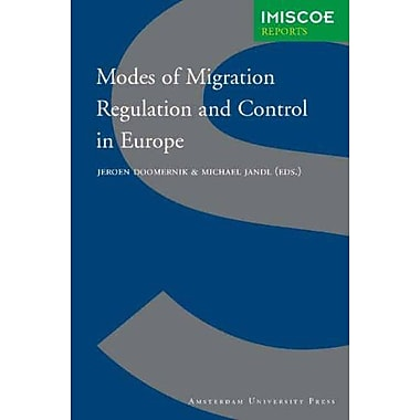 Modes of Migration Regulation and Control in Europe (IMISCOE Reports) (9789053566893)