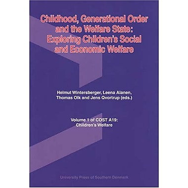 Childhood, Generational Order and the Welfare State: Exploring Children's Social and Economic Welfare (9788776742010)